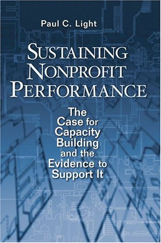Sustaining Nonprofit Performance The Case for Capacity Building and the Evidence to Support It  2004 edition cover