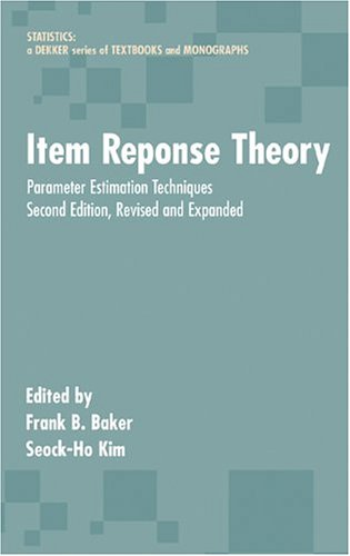 Item Response Theory Parameter Estimation Techniques 2nd 2004 (Revised) 9780824758257 Front Cover
