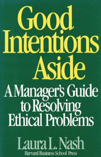 Good Intentions Aside A Manager's Guide to Resolving Ethical Problems Reprint  edition cover