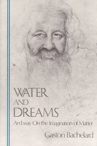 Water and Dreams An Essay on the Imagination of Matter  1983 (Reprint) edition cover