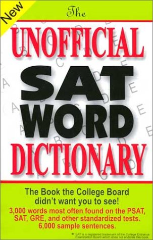 Unofficial SAT Word Dictionary : The Book the College Board Didn't Want You to See  2001 edition cover