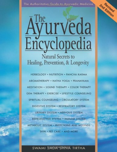 Ayurveda Encyclopedia Natural Secrets to Healing, Prevention, and Longevity 2nd (Revised) 9780965804257 Front Cover