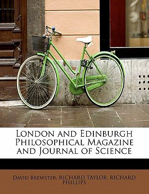 London and Edinburgh Philosophical Magazine and Journal of Science  N/A 9781113808257 Front Cover