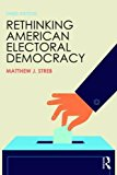 Rethinking American Electoral Democracy  3rd (Revised) 9781138786257 Front Cover