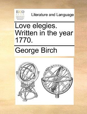 Love Elegies Written in the Year 1770 N/A edition cover