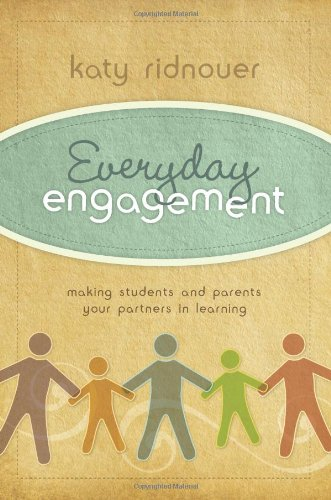 Everyday Engagement Making Students and Parents Your Partners in Learning  2011 edition cover