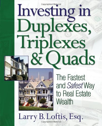 Investing in Duplexes, Triplexes and Quads The Fastest and Safest Way to Real Estate Wealth  2006 edition cover