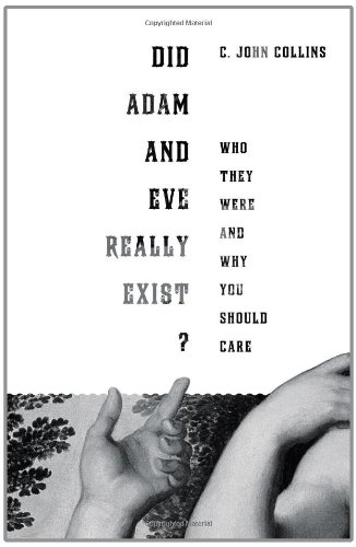 Did Adam and Eve Really Exist? Who They Were and Why You Should Care N/A edition cover