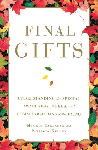 Final Gifts Understanding the Special Awareness, Needs, and Communications of the Dying N/A edition cover