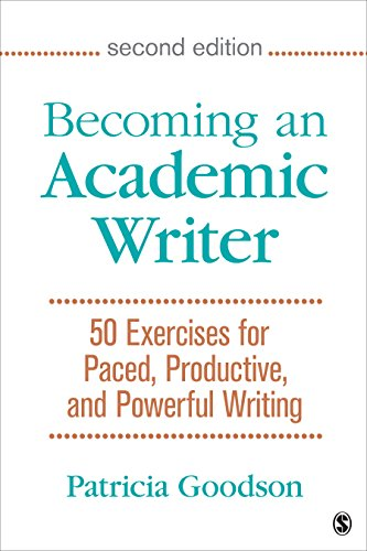 Becoming an Academic Writer 50 Exercises for Paced, Productive, and Powerful Writing 2nd 2017 9781483376257 Front Cover