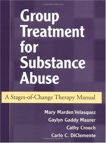 Group Treatment for Substance Abuse A Stages-of-Change Therapy Manual  2001 edition cover
