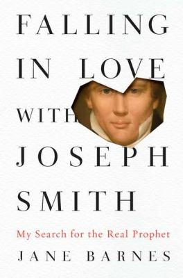 Falling in Love with Joseph Smith My Search for the Real Prophet  2012 edition cover