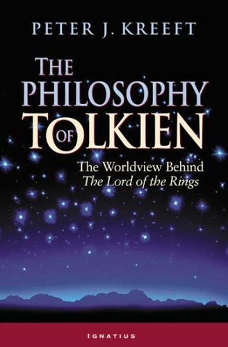 Philosophy of Tolkien The Worldview Behind the Lord of the Rings  2005 edition cover
