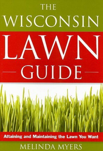 Wisconsin Lawn Guide Attaining and Maintaining the Lawn You Want N/A edition cover
