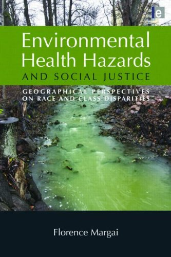 Environmental Health Hazards and Social Justice Geographical Perspectives on Race and Class Disparities  2010 edition cover