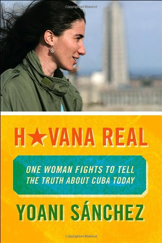 Havana Real One Woman Fights to Tell the Truth about Cuba Today  2011 9781935554257 Front Cover