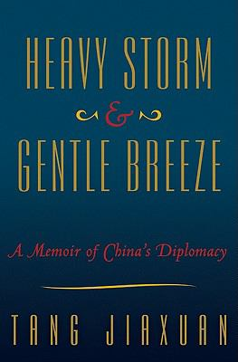Heavy Storm and Gentle Breeze A Memoir of China's Diplomacy  2011 9780062067258 Front Cover