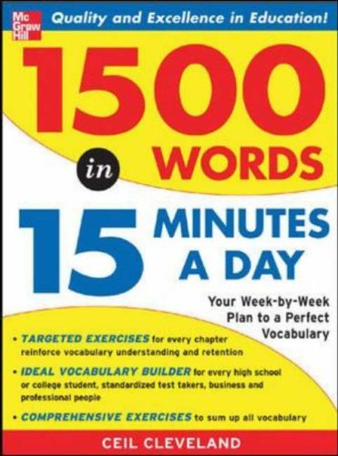 1500 Words in 15 Minutes a Day Your Week-by-Week Plan to a Perfect Vocabulary  2005 9780071443258 Front Cover