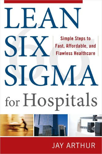 Lean Six Sigma for Hospitals Simple Steps to Fast, Affordable, and Flawless Healthcare  2011 edition cover