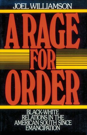 Rage for Order Black-White Relations in the American South since Emancipation  1986 (Abridged) 9780195040258 Front Cover
