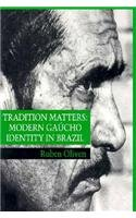 Tradition Matters Modern Ga�cho Identity in Brazil  1996 9780231104258 Front Cover
