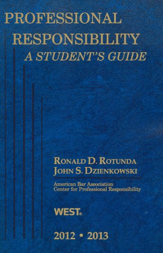 Professional Responsibility, a Student's Guide, 2012-2013  N/A 9780314281258 Front Cover
