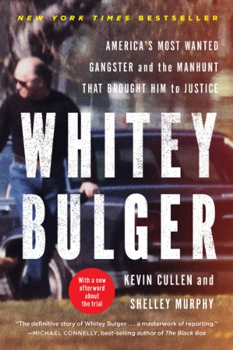Whitey Bulger America's Most Wanted Gangster and the Manhunt that Brought Him to Justice N/A edition cover