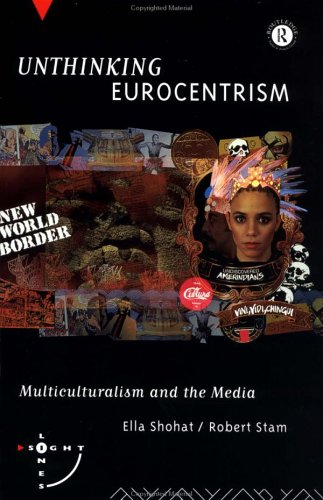 Unthinking Eurocentrism Multiculturalism and the Media  1994 edition cover