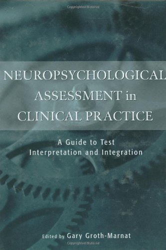 Neuropsychological Assessment in Clinical Practice A Guide to Test Interpretation and Integration  2000 9780471193258 Front Cover