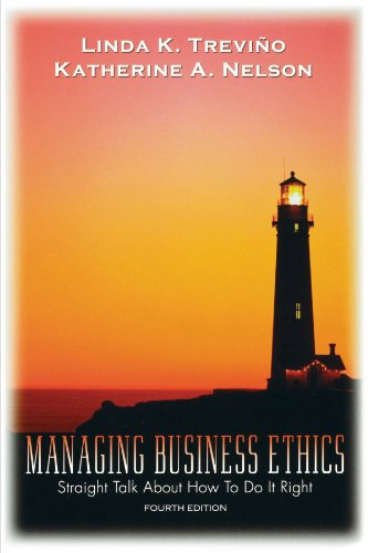 Managing Business Ethics Straight Talk about How to Do It Right 4th 2007 (Revised) edition cover