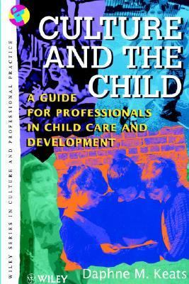 Culture and the Child A Guide for Professionals in Child Care and Development  1997 9780471966258 Front Cover
