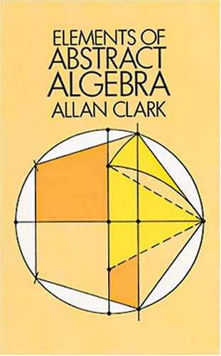 Elements of Abstract Algebra  Reprint edition cover