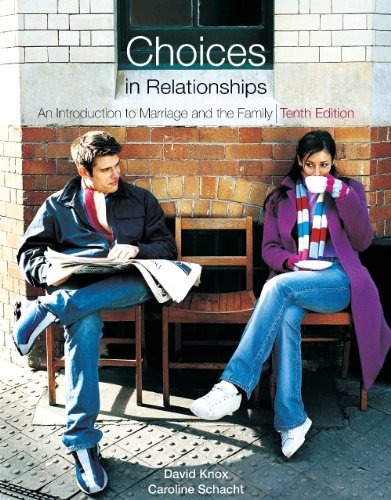 Choices in Relationships An Introduction to Marriage and the Family 10th 2010 9780495809258 Front Cover