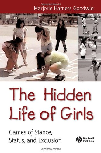 Hidden Life of Girls Games of Stance, Status, and Exclusion  2006 edition cover