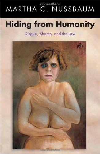 Hiding from Humanity Disgust, Shame, and the Law  2004 9780691126258 Front Cover