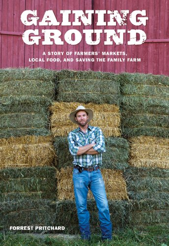 Gaining Ground A Story of Farmers' Markets, Local Food, and Saving the Family Farm N/A edition cover