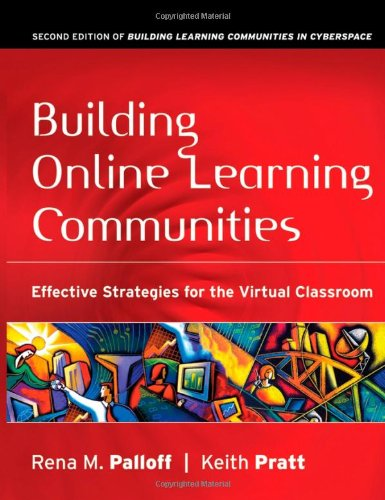 Building Online Learning Communities Effective Strategies for the Virtual Classroom 2nd 2007 (Revised) edition cover