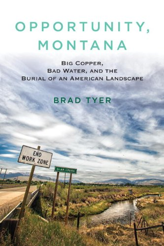 Opportunity, Montana Big Copper, Bad Water, and the Burial of an American Landscape  2014 edition cover