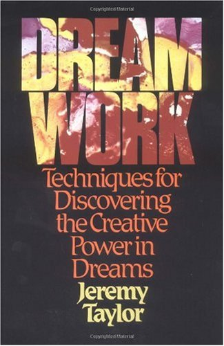 Dream Work Techniques for Discovering the Creative Power of Dreams Reprint edition cover