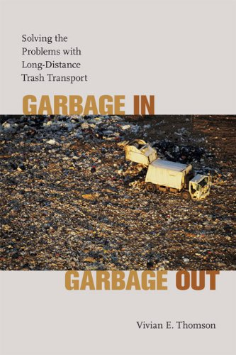 Garbage in, Garbage Out Solving the Problems with Long-Distance Trash Transport  2009 edition cover