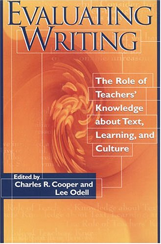 Evaluating Writing : The Role of Teacher's Knowledge about Text Learning, and Culture 1st 1999 edition cover