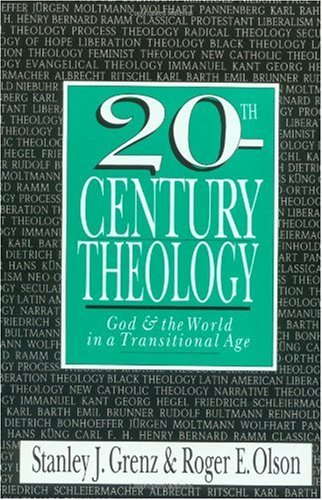 20th-Century Theology God and the World in a Transitional Age  1993 edition cover