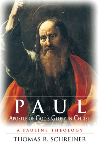 Paul, Apostle of God's Glory in Christ A Pauline Theology  2006 edition cover