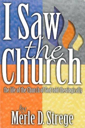 I Saw the Church The Life of the Church of God Told Theologically  2002 edition cover