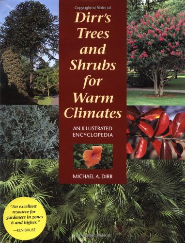 Dirr's Trees and Shrubs for Warm Climates An Illustrated Encyclopedia  2002 edition cover