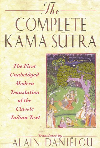Complete Kama Sutra The First Unabridged Modern Translation of the Classic Indian Text  1994 (Unabridged) edition cover