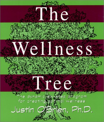 Wellness Tree The Dynamic Six-Step Program for Creating Optimal Wellness 3rd 2000 edition cover