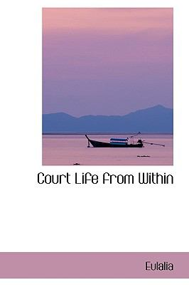Court Life from Within:   2009 edition cover