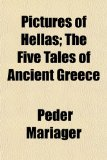 Pictures of Hellas; the Five Tales of Ancient Greece N/A edition cover