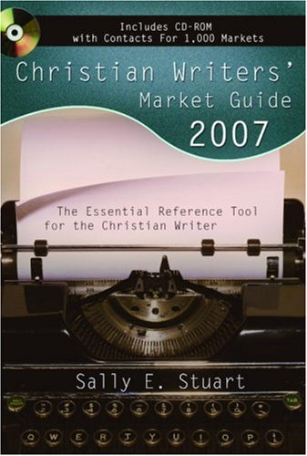 Christian Writers' Market Guide 2007 The Essential Reference Tool for the Christian Writer N/A 9781400071258 Front Cover